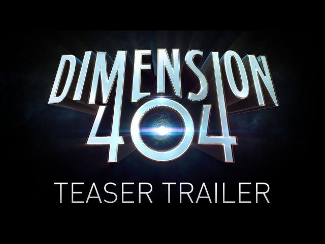 Измерение 404 (1 сезон, 2017) Тизер-трейлер сериала HD | Dimension 404