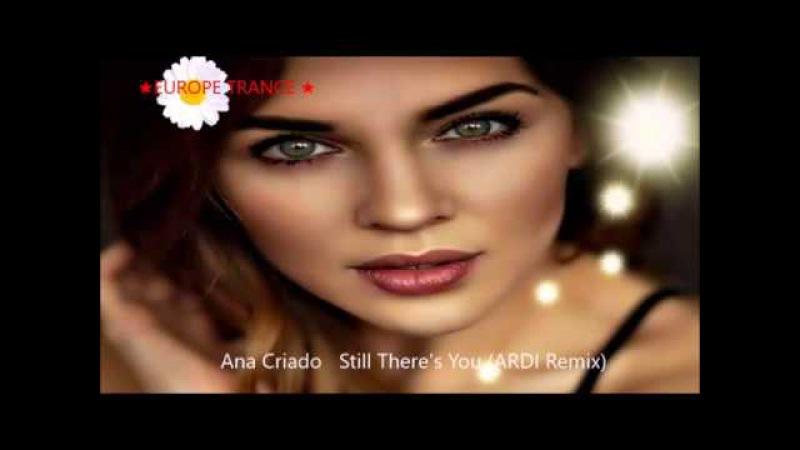 Ana Criado Still There's You ARDI Remix