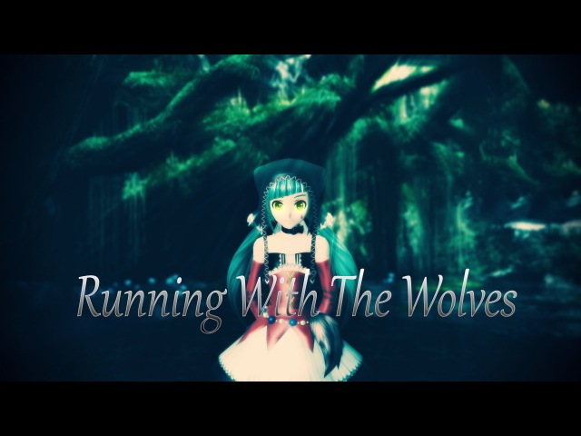 [MMD] Running With The Wolves [FullHD60FPS]