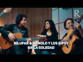 Nilufar Usmonova Manolo Y Los Gipsy - Baila soledad (Узбекистан, Испания 2017) на испанском