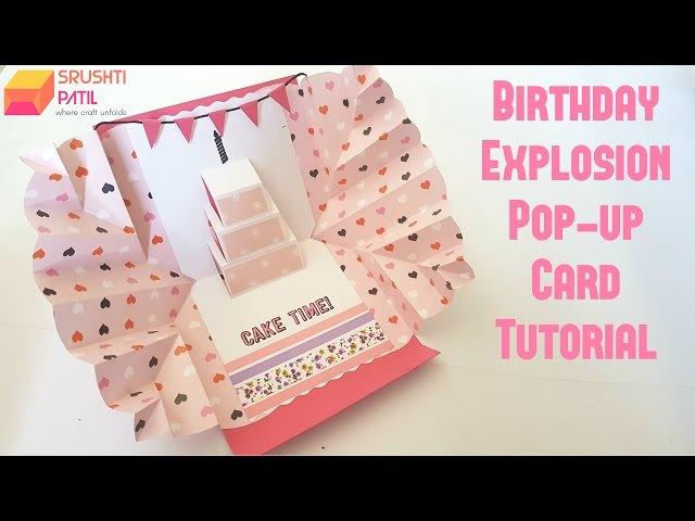 Explosion pop up card - Birthday Theme by Srushti Patil