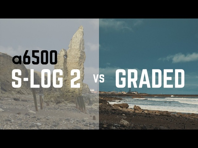 A6500 S-Log 2 Test Before After Grading