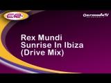 Rex Mundi - Sunrise In Ibiza (Drive Mix)