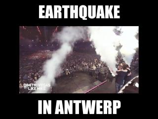 Earthquake in Antwerp w/ Dimitri Vegas Like Mike