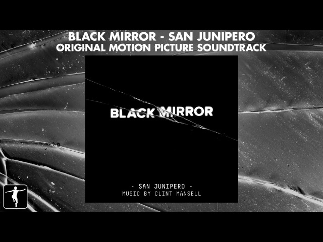Black Mirror: San Junipero - Clint Mansell - Soundtrack Preview (Official Video)