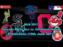 MLB The Show 17 Chicago White Sox vs. Cleveland Indians Predictions #MLB (10th June 2017)