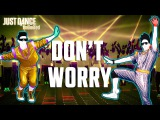 DON'T WORRY by MADCON FT. RAY DALTON  JUST DANCE 2017  Official Track Gameplay