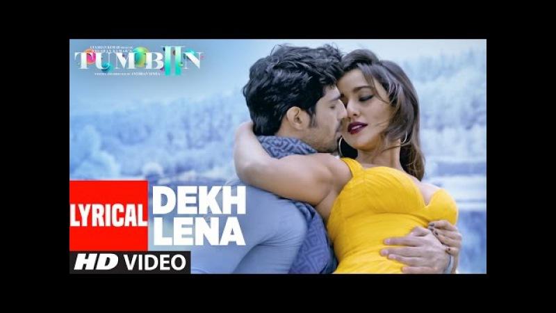 DEKH LENA Full Song with Lyrics   Tum Bin 2   Arijit, Tulsi Kumar   Neha Sharma, Aditya, Aashim