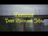 Peter Bjorn and John - Dominos (Official Video)