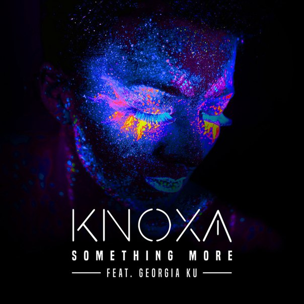 KNOXA feat. Georgia Ku - Something More (Original Mix)