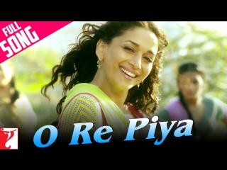 Aaja Nachle - O Re Piya