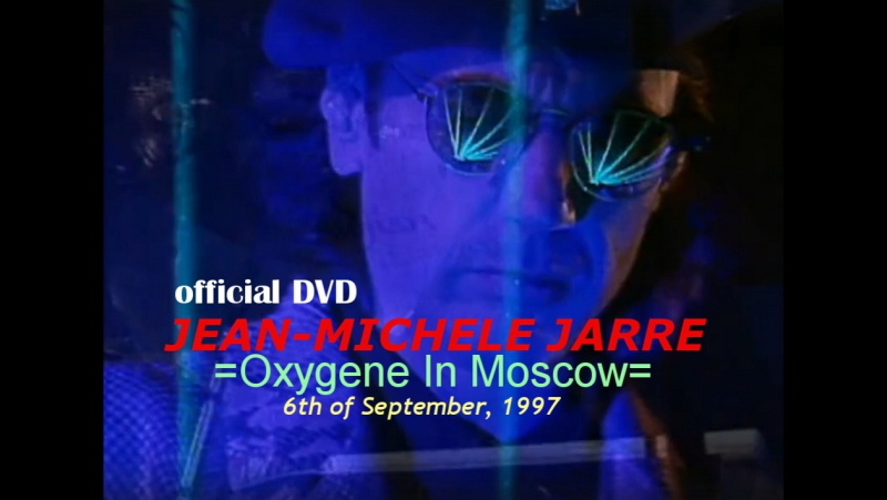 JEAN-MICHEL JARRE - Oxygene In Moscow, 06.09.1997 (official DVD) [2000]