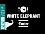 DRAMA The White Elephant - 17 Learn phrases related to timing