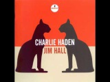 Charlie Haden &amp Jim Hall - Body And Soul