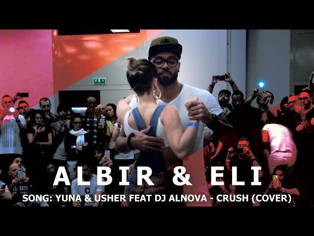 Albir Rojas Eli | Perfect Musicality Kizomba Dance 2017 / Yuna ft. DJ Alnova - Crush