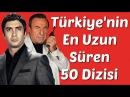 Türkiye'nin En Uzun Süren 50 Dizisi