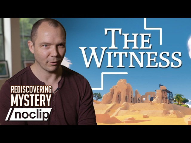 Noclip Documentary - The Witness