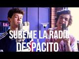SUBEME LA RADIO x DESPACITO - Enrique Iglesias, Luis Fonsi, Daddy Yankee(Cover by Alexander Stewart)
