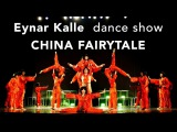 Eynar Kalle dance show - CHINA FAIRYTALE