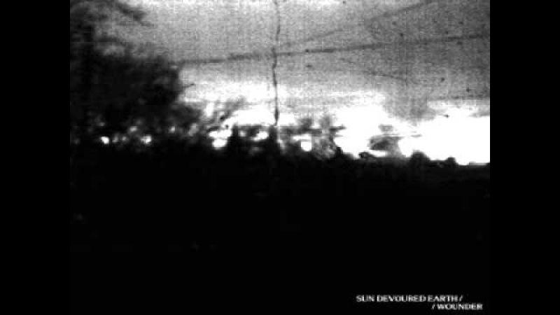 Sun Devoured Earth Wounder FullSplit Post Rock Depressive Black Metal