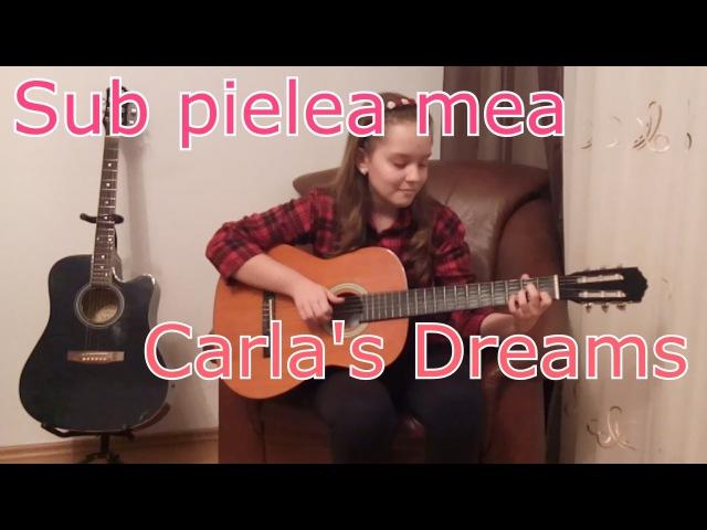 Carlas Dreams - Sub Pielea Mea - Cover Chitara Acustica Solo - Maria Avramescu [WITH TABS]