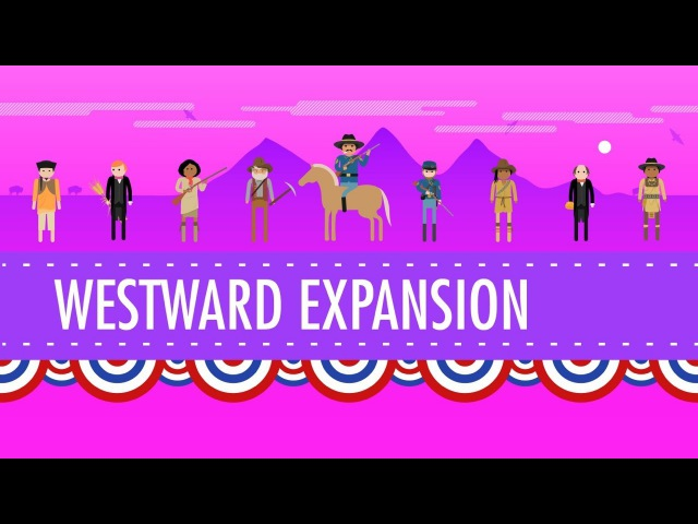 Westward Expansion Crash Course US History 24