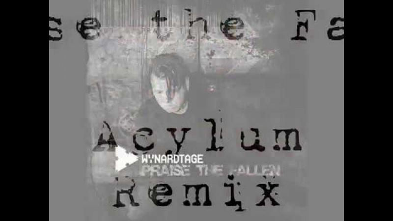 Wynardtage - Praise the Fallen (Acylum Remix)