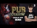 Pubs Crashing Dendi on Queen of Pain vol.3