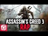ASSASSIN'S CREED 3 RAP by JT Machinima