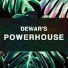 Dewar's Powerhouse