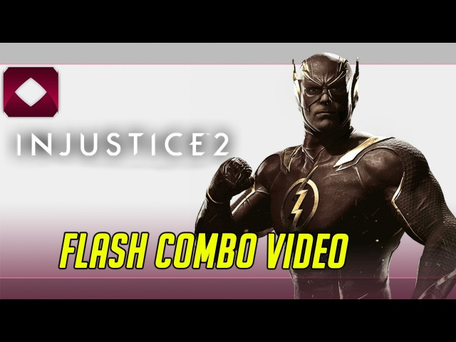 Injustice 2: Flash Combo Video (1080p60)