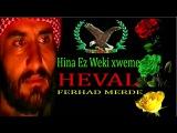 Ferhad Merde Hina Ez Weki xweme HevaL...