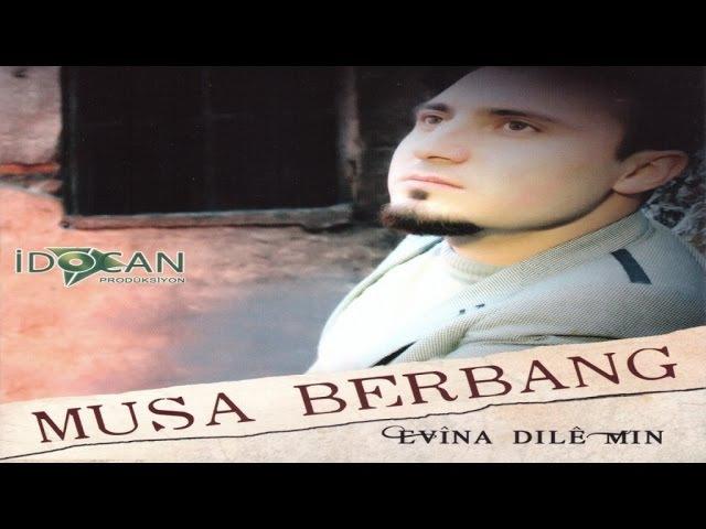 Musa BERBANG Evina Dıle Mın Officical Video