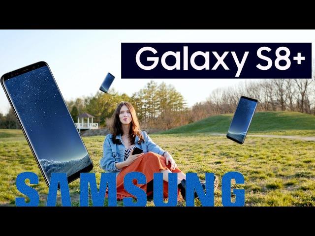 SAMSUNG GALAXY S8 PLUS: 2 НЕДЕЛИ С ГИГАНТОМ
