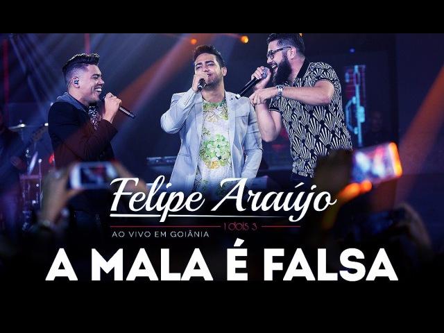 Felipe Araújo - A Mala é Falsa part. Henrique Juliano | DVD 1dois3