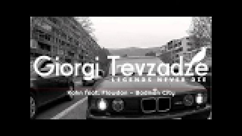 Kahn Flowdan - Badman City | R.I.P Street King (Video) ♕ Giorgi Tevzadze ♕ BMW M5
