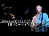 Mark Knopfler &amp Emmylou Harris - Our Shangri-La (Real Live Roadrunning) OFFICIAL