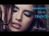 New BEST Progressive Vocal Trance 2017 - One more time Лучшая прогрессивная транс музыка