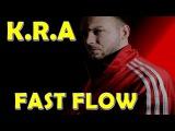 K.R.A (Kozz Porno) — Лучшие куплеты | Fast Flow