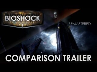 BioShock: The Collection Remastered Comparison Trailer