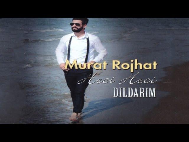 Murat Rojhat - Heci Heci
