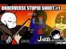 UNDERVERSE STUPID SHORT 1[By Jakei]