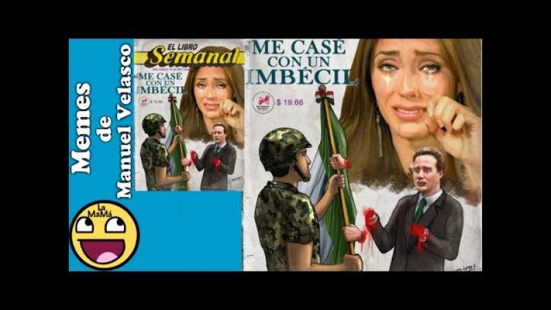Memes de gobernador de Chiapas Manuel Velasco- banderazo, boda con Anahí y cachetada -(La MaMá MeMe)