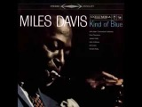 Miles Davis Kind Of Blue Full Album 1959