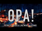 Dimitri Vegas &amp Like Mike vs KSHMR - OPA 2K GIFT
