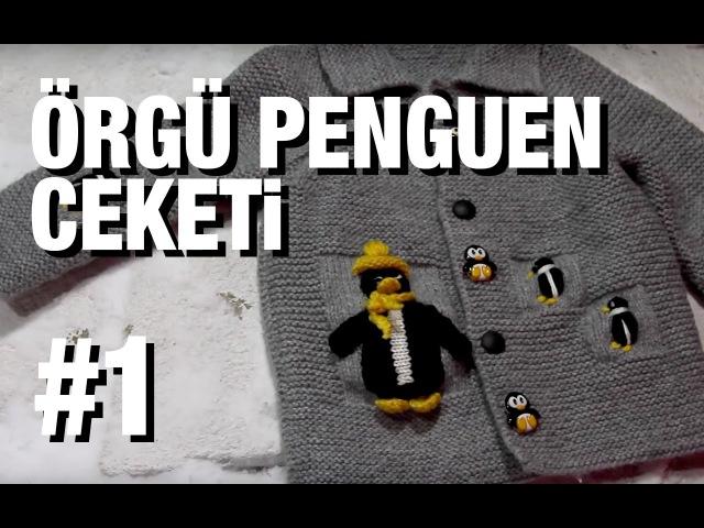 Örgü Penguen Ceketi Nasıl Örülür Detaylı Anlatım   14. Model (15)