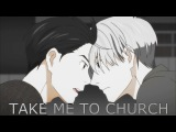 Yuri!!! On Ice ~ Take me to church Victor x Yuri AMV