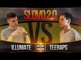 SLOVO 2.0 ILLUMATE vs TEERAPS (BAD BARS) #WTM