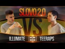 SLOVO 2.0 ILLUMATE vs TEERAPS BAD BARS WTM