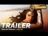 ENG | Трейлер №4 (Финальный): «Чудо-Женщина / Wonder Woman» 2017